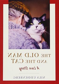 The Old Man and the Cat :  A Love Story